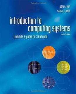 Introduction to Computing Systems: From Bits and Gates to C and Beyond 2 9780072467505