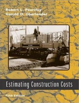 Estimating Construction Costs, by Peurifoy, 5th Edition 5 w/CD 9780072536263