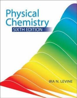 Physical Chemistry, by Levine, 6th Edition 9780072538625