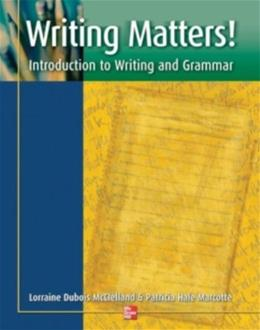 Writing Matters: Introduction to Writing and Grammar, by Dubois-McClelland, Worktext 9780072552799