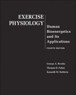 Exercise Physiology: Human Bioenergetics and Its Applications 4 9780072556421