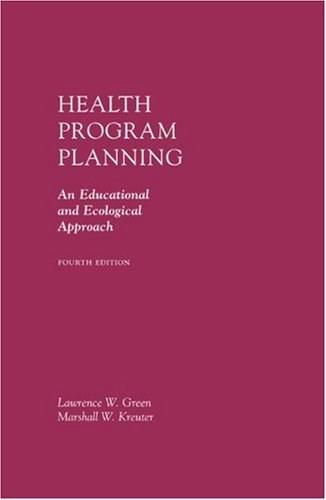 Health Program Planning: An Educational and Ecological Approach 4 9780072556834
