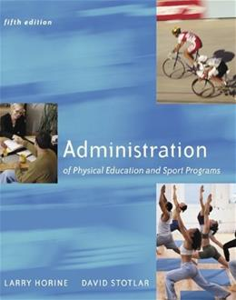 Administration of Physical Education and Sport Programs, by Horine, 5th Edition 9780072557169