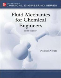 Fluid Mechanics for Chemical Engineers (McGraw-Hill Chemical Engineering Series) 3 9780072566086