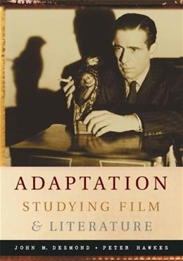 Adaptation: Studying Film and Literature, by Desmond 9780072822045