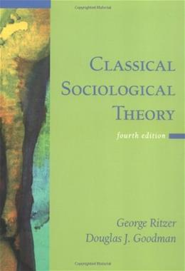 Classical Sociological Theory, by Ritzer, 4th Edition 9780072824308