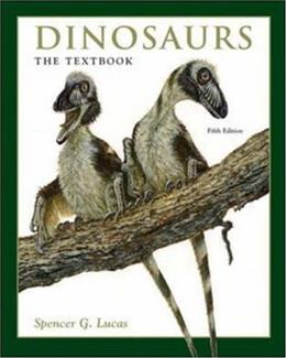 Dinosaurs: The Textbook, by Lucas, 5th Edition 9780072826951