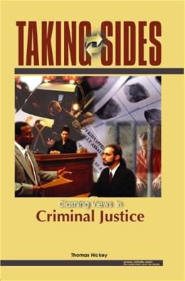 Taking Sides: Clashing Views on Controversial Issues in Criminal Justice, by Hickey 9780072828177