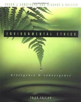 Environmental Ethics: Divergence and Convergence, by Botzler, 3rd Edition 9780072838459