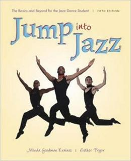 Jump Into Jazz: The Basics and Beyond for Jazz Dance Students, by Kraines, 5th Edition 9780072844047