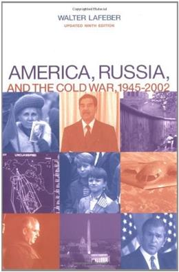 America, Russia, and the Cold War, 1945-2002, by Lafeber, Updated 9th Edition 9780072849035