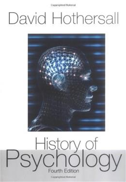 History of Psychology, by Hothersall, 4th Edition 9780072849653