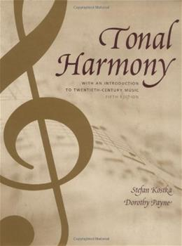 Tonal Harmony with An Introduction to 20th Century Music, by Kostka, 5th Edition 9780072852608
