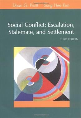 Social Conflict: Escalation, Stalemate, and Settlement (3rd Edition) 9780072855357