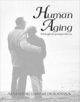 Human Aging: Biological Perspectives, by Digiovanna, 2nd Edition 9780072926910