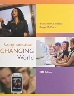 Communication in a Changing World, by Dobkin, 2nd Edition 9780072959826