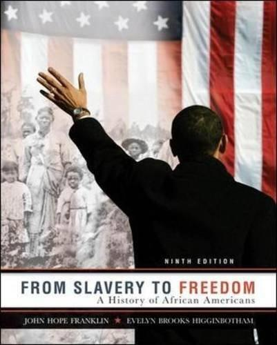 From Slavery to Freedom: A History of African Americans, 9th Edition 9780072963786