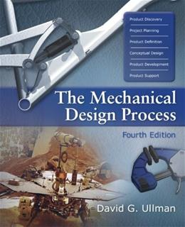 Mechanical Design Process, by Ullman, 4th Edition 9780072975741