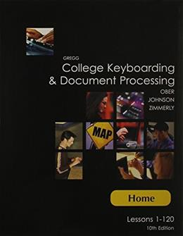 Gregg College Keyboarding and Document Processing, by Ober, 10th Edition, Home: Lessons 1-120 10 w/CD 9780072997927