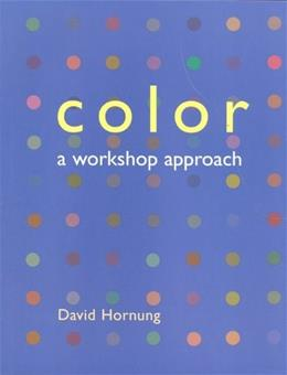 Color: A Workshop Approach, by Hornung 9780073023052
