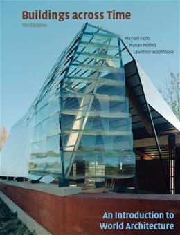 Buildings Across Time: An Introduction to World Architecture, by Fazio, 3rd Edition 9780073053042