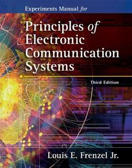 Experiments Manual for Principles of Electronic Communications Systems, by Frenzel, 3rd Edition, Lab Manual 9780073107059