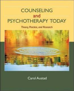 Counseling and Psychotherapy Today: Theory, Practice, and Research, by Austad 9780073112251