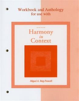 Harmony in Context, by Roig-Francoli, 2nd Edition, Workbook and Anthology 9780073137957