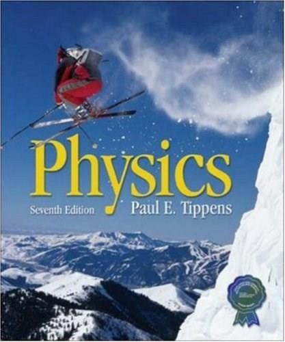 Physics, by Tippens, 7th Edition 9780073222707