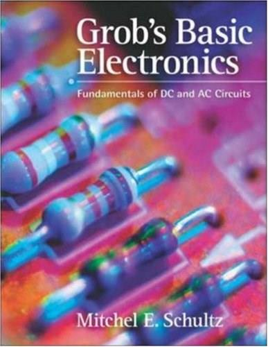 Grobs Basic Electronics: Fundamentals of DC and AC Circuits, by Schultz BK w/CD 9780073250366