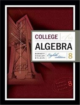 College Algebra, by Barnett, 8th Edition 9780073312620