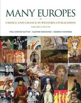 Many Europes: Choice and Chance in Western Civilization, by Dutton, Volume 1: To 1715 9780073330495