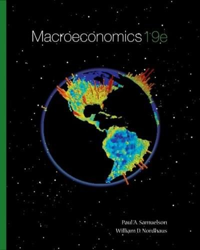 Macroeconomics, by Samuelson, 19th Edition 9780073344225