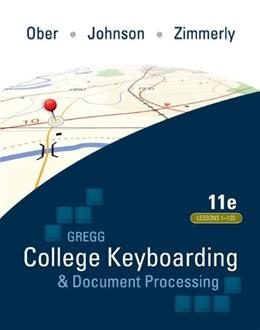 Gregg College Keyboarding and Document Processing, by Ober, 11th Edition, Lessons 1-120 9780073372198
