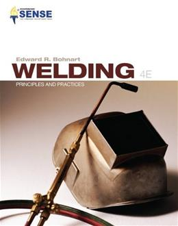 Welding: Principles and Practices, by Bohnart, 4th Edition 9780073373713