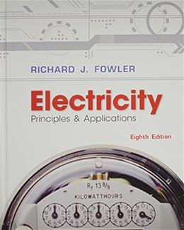 Electricity: Principles and Applications, by Fowler, 8th Edition 8 w/CD 9780073373768