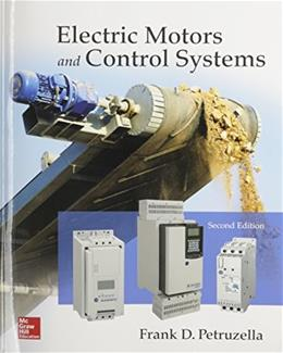 Electric Motors and Control Systems, by Petruzella, 2nd Edition 9780073373812