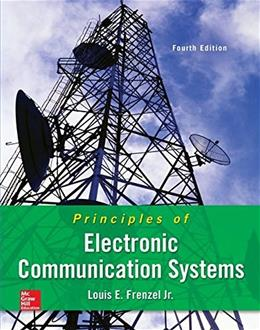 Principles of Electronic Communication Systems, by Frenzel, 4th Edition 9780073373850