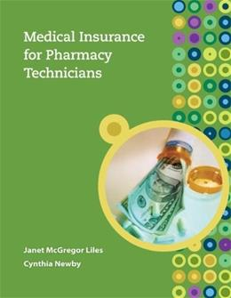 Medical Insurance for Pharmacy Technicians, by Liles 9780073374161