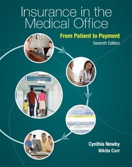 Insurance in the Medical Office: From Patient to Payment 7 9780073374598