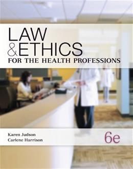 Law and Ethics for Medical Careers, by Judson, 6th Edition 9780073374710