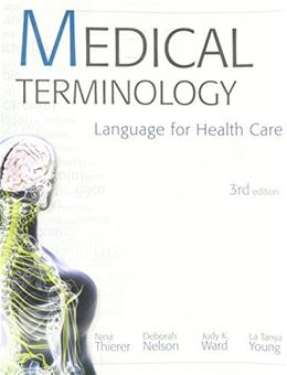 Medical Terminology: Language for Health Care, by Thierer, 3rd Edition 3 PKG 9780073374727