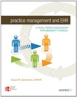 Practice Management and EHR: A Total Patient Encounter for Medisoft Clinical, by Sanderson 9780073374949