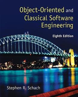 Object Oriented and Classical Software Engineering, by Schach, 8th Edition 9780073376189