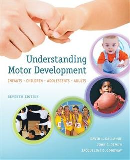 Understanding Motor Development: Infants, Children, Adolescents, Adults 7 9780073376509