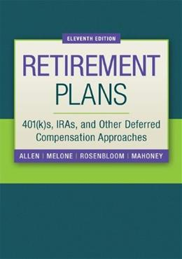 Retirement Plans: 401(k)s, IRAs, and Other Deferred Compensation Approaches, by Everett, 11th Edition 9780073377438