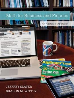 Math For Business And Finance: An Algebraic Approach, by Slater 9780073377551