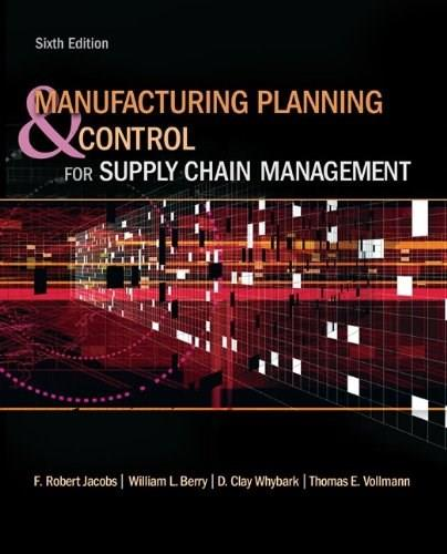 Manufacturing Planning and Control for Supply Chain Management (The Mcgraw-hill/Irwin Series Operations and Decision Sciences) 6 9780073377827