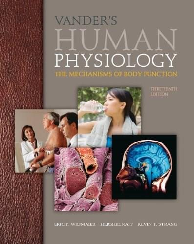 Vanders Human Physiology: The Mechanisms of Body Function, 13th Edition 9780073378305