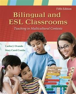 Bilingual and ESL Classrooms: Teaching in Multicultural Contexts 5 9780073378381